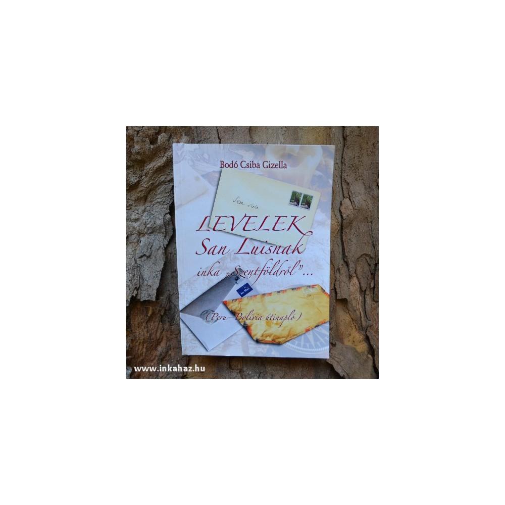 "Levelek San Luisnak inka ""Szentföldről"""